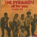Discos de vinilo: THE PYRAMIDS / ALL FOR YOU / MOSQUITO BITE (SINGLE 1971). Lote 159673886