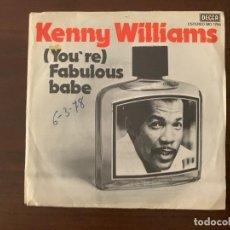 Discos de vinilo: KENNY WILLIAMS* ?– (YOU'RE) FABULOUS BABE SELLO: DECCA ?– MO 1766 FORMATO: VINYL, 7 , PROMO . Lote 159683274