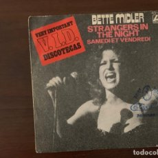 Discos de vinilo: BETTE MIDLER ?– STRANGERS IN THE NIGHT SELLO: ATLANTIC ?– 45-1337 FORMATO: VINYL, 7 , 45 RPM . Lote 159687238