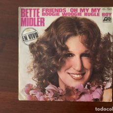 Discos de vinilo: BETTE MIDLER ?– FRIENDS / OH MY MY / BOOGIE WOOGIE BUGLE BOY SELLO: ATLANTIC ?– 45-1561 . Lote 159687390
