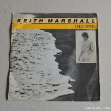 Discos de vinilo: KEITH MARSHALL - ONLY CRYING. Lote 159723914