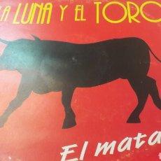 Discos de vinilo: MAXI 1997 LA LUNA Y EL TORO EL MATADOR LETHAL RECORDS. Lote 159729336