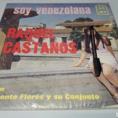 Discos de vinilo: RAQUEL CASTAÑOS, SOY VENEZOLANA. RARO LP VINILO EDITADO EN VENEZUELA. DISCOMODA DCM-591. Lote 159730285