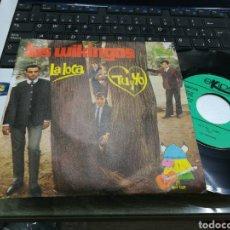 Discos de vinilo: LOS WIKINGOS SINGLE LA LOCA 1967. Lote 159732878