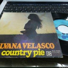 Discos de vinilo: SILVANA VELASCO SINGLE COUNTRY PIE 1976. Lote 159734362