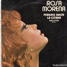 Discos de vinilo: SINGLE 1972 - ROSA MORENA - PERDIDO AMOR + LA GITANA. Lote 159762110