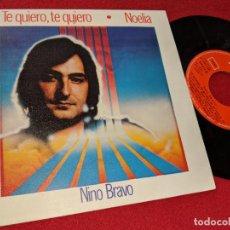 Discos de vinil: NINO BRAVO TE QUIERO,TE QUIERO/NOELIA 7'' SINGLE 1981 POLYDOR. Lote 159768358