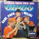Discos de vinilo: HABÍA UNA VEZ UN CIRCO - GABY, FOFO Y MILIKI CON FOFITO. Lote 159779318