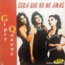 Discos de vinilo: GIPSY QUEENS – SERA QUE NO ME AMAS - MAXI-SINGLE SPAIN 1992. Lote 159808970