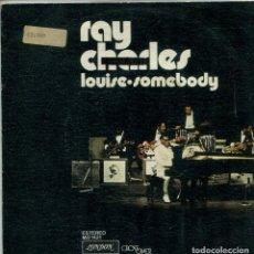 Discos de vinilo: RAY CHARLES / LOUISE / SOMEBODY (SINGLE PROMO 1974). Lote 159820418