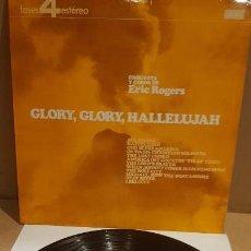 Discos de vinilo: ORQUESTA Y COROS DE ERIC ROGERS / GLORY GLORY HALLELUJAH / LP - DECCA-1966 / LUJO. ****/****. Lote 159849794