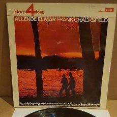 Discos de vinilo: FRANK CHACKSFIELD / ALLENDE EL MAR / LP - DECCA-1965 / CALIDAD LUJO. ****/****. Lote 159852314