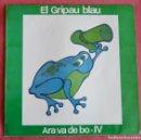 Discos de vinilo: ARA VA DE BO - IV - EL GRIPAU BLAU - EDITA PDI EVARISTO ARNUS - 1986. Lote 159855858