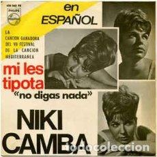 Discos de vinilo: NIKI CAMBA – MI LES TIPOTA = NO DIGAS NADA - EP PHILIPS ?SPAIN 1965. Lote 159871674