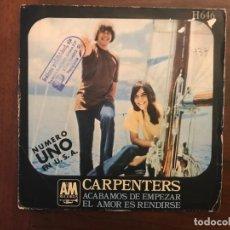 Discos de vinilo: CARPENTERS ?– ACABAMOS DE EMPEZAR / EL AMOR ES RENDIRSE SELLO: A&M RECORDS ?– H - 646, HISPAVOX ? . Lote 159892590
