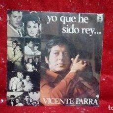 Discos de vinilo: VICENTE PARRA / YO QUE HE SIDO REY... / SOLEDADES (SINGLE PROMO 1973). Lote 159914498