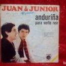 Discos de vinilo: JUAN Y JUNIOR - ANDURIÑA PARA VERTE REIR.. Lote 159915054