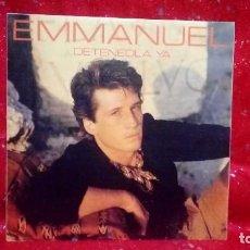 Discos de vinilo: EMMANUEL - DETENEDLA YA / CUANDO NO ES CONTIGO - SINGLE RCA 1984. Lote 159916394