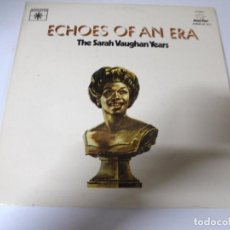 Discos de vinilo: LP DOBLE. ECHOES OF AN ERA. THE SARA VAUGHAN YEARS. 1980. MARFER. Lote 159962982