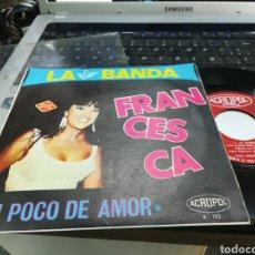Discos de vinilo: FRANCESCA SINGLE LA BANDA ACROPOL 1967. Lote 159968784