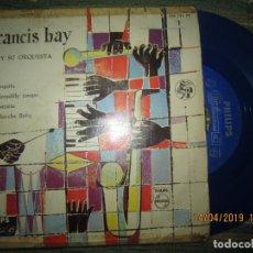 Discos de vinilo: FRANCIS BAY - TEQUILA EP - ORIGINAL ESPAÑOL - PHLIPS RECORDS 1959 VINILO AZUL MONO. Lote 159971970