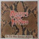 Discos de vinilo: ANGELES DEL INFIERNO - SI TÚ NO ESTAS AQUI SG PROMO ED ESPAÑOLA 1988. Lote 159983890