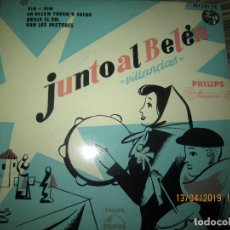 Discos de vinilo: JUNTO AL BELEN E.P. VILLANCICOS - ORIGINAL ESPAÑOL - PHILIPS RECORDS 1962 - MONOAURAL. Lote 159986594