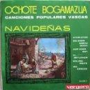 Discos de vinilo: OCHOTE BAGAMAZUA: CANCIONES POPULARES VASCAS NAVIDEÑAS: ATOR-ATOR / BELENEN SORTU ZAIGU + 4. Lote 160009454