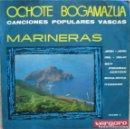 Discos de vinilo: OCHOTE BAGAMAZUA: CANCIONES POPULARES VASCAS MARINERAS: JEIKI-JEIKI / IXIL-IXILIC / ITXASOAN + 2. Lote 160010354