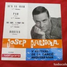 Discos de vinilo: JOSE GUARDIOLA (EP 1963) V FESTIVAL DE LA CANCION MEDITERRANEA - SE'N VA ANAR (1º PREMIO). Lote 160098610