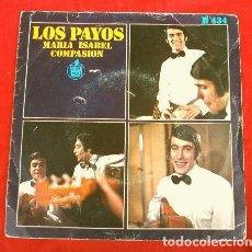 Discos de vinilo: LOS PAYOS (SINGLE 1969) MARIA ISABEL - COMPASION. Lote 160105834