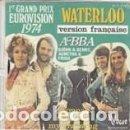 Discos de vinilo: ABBA WATERLOO VERSION FRANÇAISE 1ER GRAND PRIX EUROVISION 74 VOGUE FRANCE. Lote 160109286