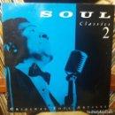 Discos de vinilo: SOUL CLASSICS 2 DOBLE LP. Lote 160118370