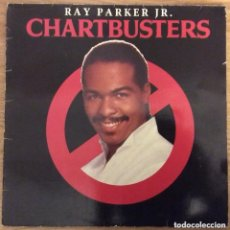 Discos de vinilo: RAY PARKER JR. CHARTBUSTERS LP EDIC ESPAÑA DISCO EXCELENTE. Lote 160149982
