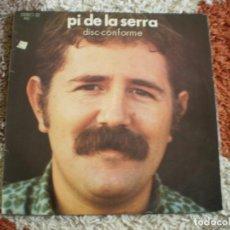 Discos de vinilo: LP. PI DE LA SERRA. DISC-CONFORME. AÑO 1971. Lote 183990756