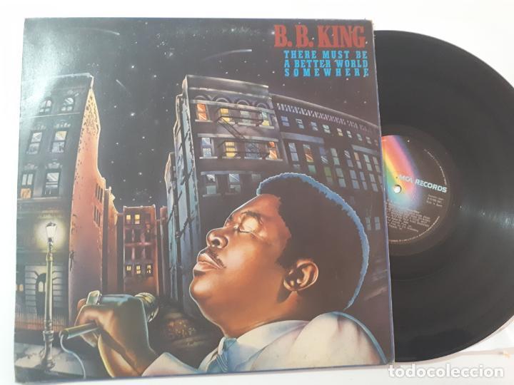 DISCO LP VINILO B.B. KING – THERE MUST BE A BETTER WORLD SOMEWHERE EDICION ESPAÑOLA DE 1981 (Música - Discos de Vinilo - Maxi Singles - Jazz, Jazz-Rock, Blues y R&B)
