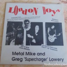 Discos de vinil: METAL MIKE AND GREG ''SUPERCHARGER'' LOWERY – LONDON BOYS - SINGLE - PUNK ROCK. Lote 160167482