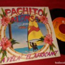 Discos de vinilo: PACHITO ALONSO Y SUS KINI KINI LA VELA/EL AFRICANO 7'' SINGLE 1985 CBS PROMO SPAIN. Lote 160170218
