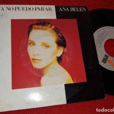 Disques de vinyle: ANA BELEN YA NO PUEDO PARAR/TODO EN TI SE VUELVE SAL 7'' SINGLE 1989 ARIOLA. Lote 160171966