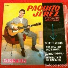 Discos de vinilo: PAQUITO JEREZ (EP 1962) BILLETES VERDES - CHA CHA MATRIMONIAL - MADRECITA DE MI CORAZON. Lote 160174914