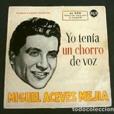 Discos de vinilo: MIGUEL ACEVES MEJIA (EP AÑOS 50) YO TENIA UN CHORRO DE VOZ - DEL FILM TAL PARA CUAL - TUXPAN - ELLA. Lote 160176350
