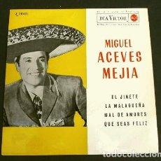 Discos de vinilo: MIGUEL ACEVES MEJIA (EP 1962) EL JINETE - QUE SEAS FELIZ - LA MALAGUEÑA - MAL DE AMORES. Lote 160176802