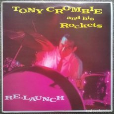 Disques de vinyle: TONY CROMBIE AND HIS ROCKETS. RE-LAUNCH. CHARLY RECORDS-SEE FOR MILES, UK 1983 LP (CM 115). Lote 160181518