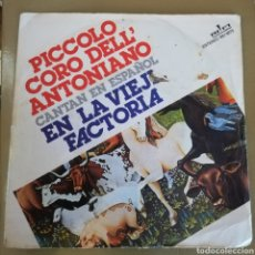 Discos de vinilo: PICCOLO CORO DELL' ANTONIA O - EN LA VIEJA FACTORIA. Lote 160204442