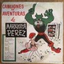 Discos de vinilo: CANCIONES DE AVENTURAS DE MARIQUITA PEREZ AÑO 1959. Lote 160219394