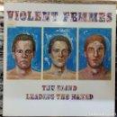 Discos de vinilo: VIOLENT FEMMES - THE BLIND LEADING THE NAKED LP ED. ESPAÑOLA 1986. Lote 160242322