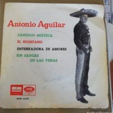 Discos de vinilo: ANTONIO AGUILAR - CANCIÓN MIXTECA + 3. Lote 160257768