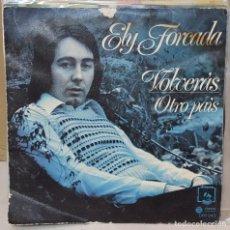 Discos de vinilo: SINGLE / ELY FORCADA / VOLVERÁS - OTRO PAÍS / DIRESA (BARCELONA) DPP 043 / 1974. Lote 160271042