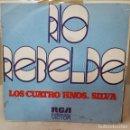 Discos de vinilo: SINGLE / LOS CUATRO HERMANOS SILVA / RIO REBELDE - LA NOCHE Y TU / RCA 3-10908 / PROMO 1973. Lote 160280654