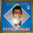 Discos de vinilo: RAFAEL FARINA - MENSAJE AL MUNDO. Lote 160282349